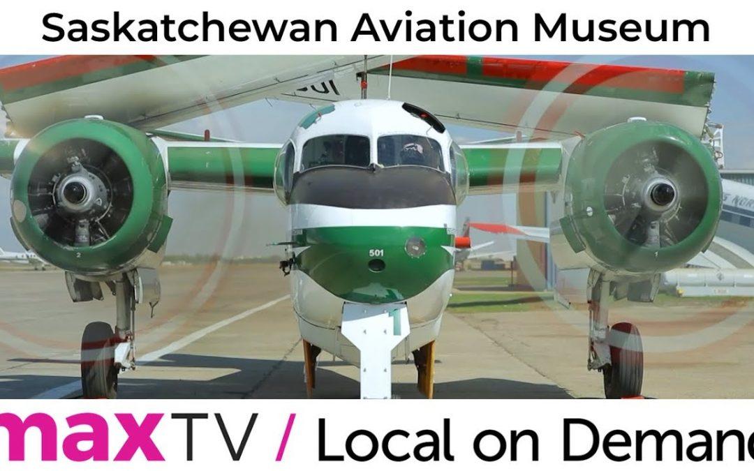 Saskatchewan Aviation Museum – SaskTel maxTV Local on Demand
